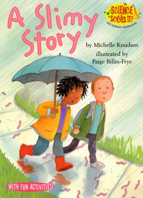 A Slimy Story By Knudsen, Michelle/ Billin-Frye, Paige (ILT)
